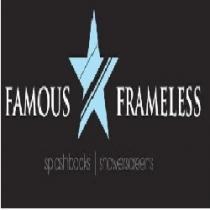 Famous Frameless